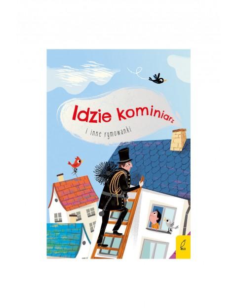 Książka dla dzieci- Idzie kominiarz i inne rymowanki 2+