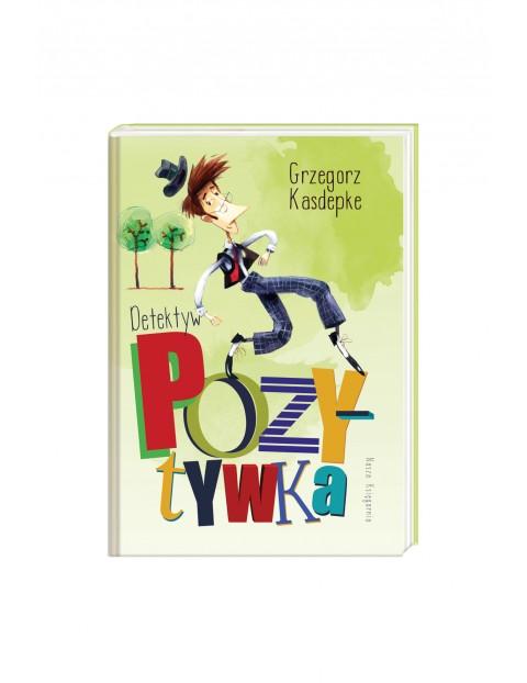 Detektyw Pozytywka- książka dla dzieci