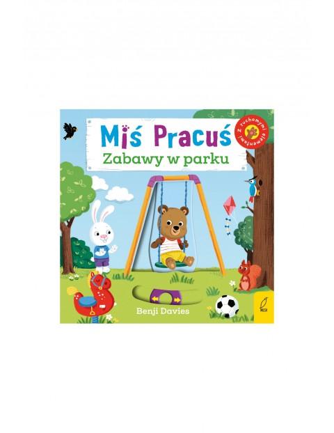 Książka dla dzieci- Miś Pracuś zabawy w parku wiek 2+