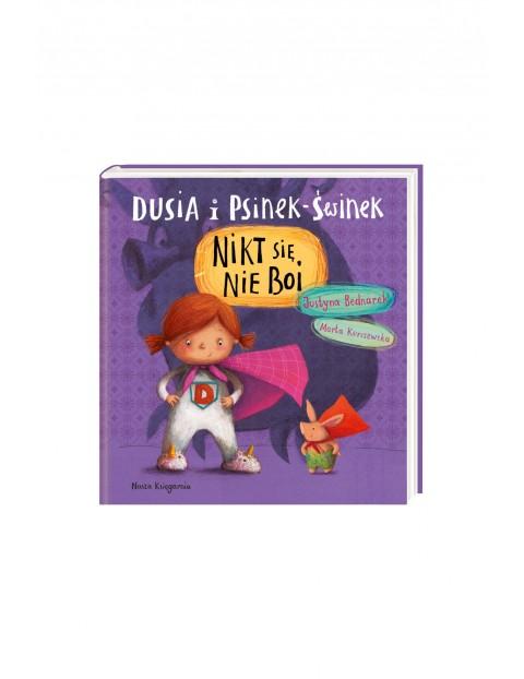 Książka dla dzieci Dusia i Psinek-świnek. Nikt się nie boi