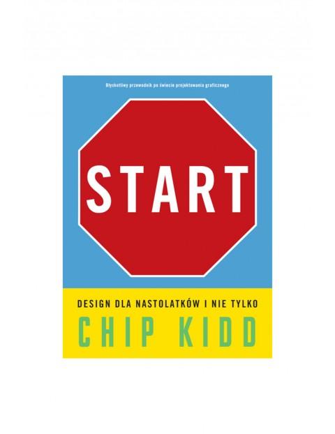 """Książka """"Start. Design dla nastolatków i nie tylko"""""""