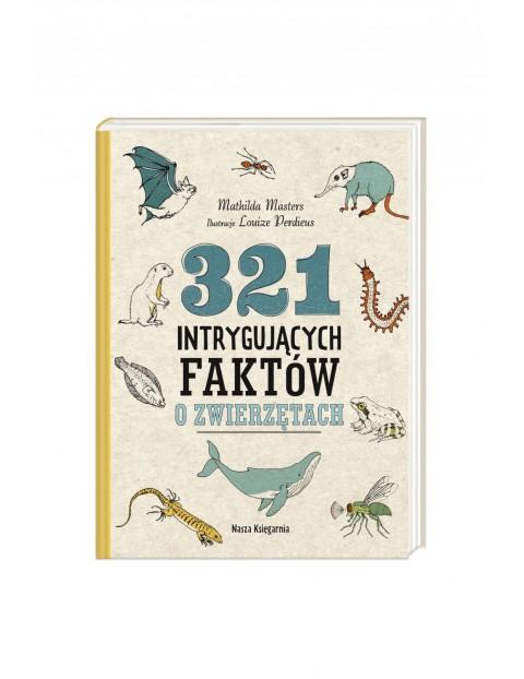 Książka - 321 intrygujących faktów o zwierzętach