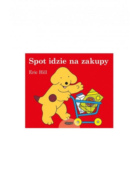 Książka dla dzieci- Spot idzie na zakupy