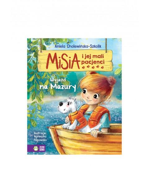 Książka dla dzieci- Wyjazd na Mazury. Misia i jej mali pacjenci wiek 4+