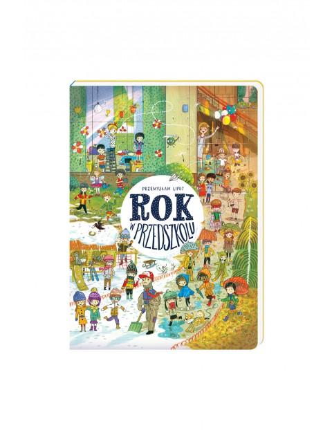 """Książka dla dziecki-,,Rok w przedszkolu""""-P.Liput"""