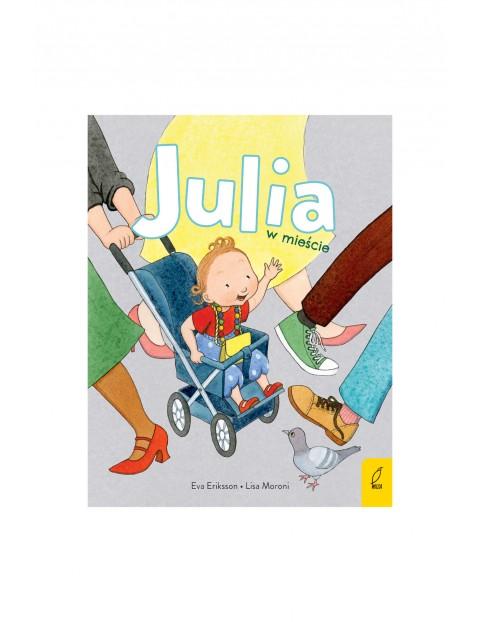 Książka dla dzieci- Julia w mieście wiek 2+