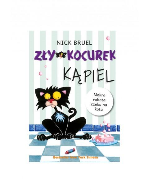 """Książka dla dzieci """"Zły kocurek. Kąpiel""""- Nick Bruel"""