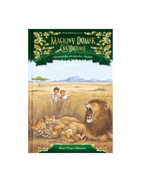 """Książka """"Magiczny domek na drzewie. Afrykańska przygoda z lwami"""" M.P.Osborn"""