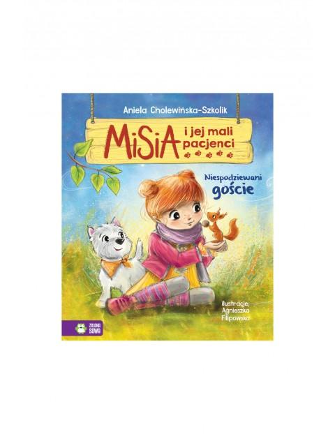 Książka dla dzieci- Niespodziewani goście. Misia i jej mali pacjenciwiek 4+