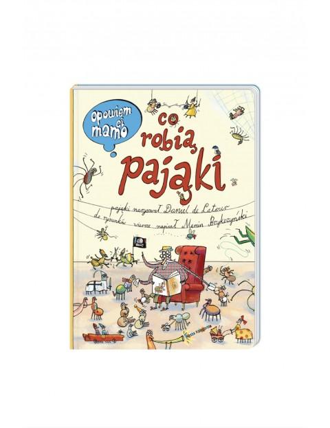 Opowiem Ci Mamo, co robią pająki-książeczka dla dzieci