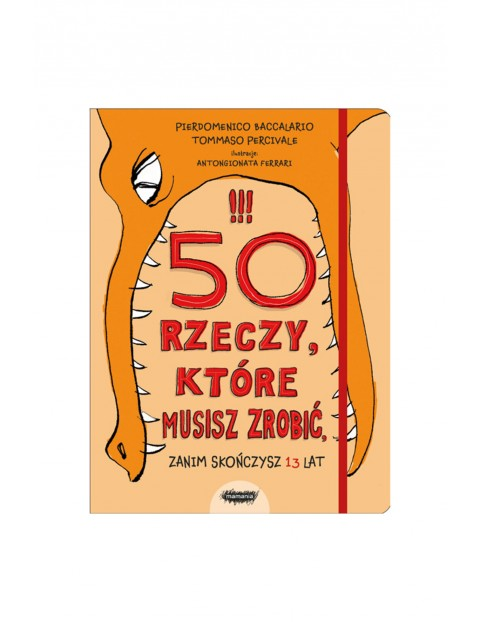 """Książka """"50 rzeczy, które musisz zrobić, zanim skończysz 13 lat"""""""