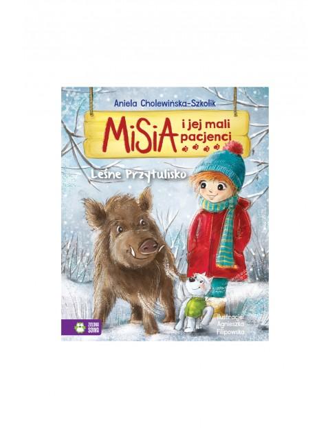 Książka dla dzieci- Leśne przytulisko. Misia i jej mali pacjenci wyd.2 wiek 4+