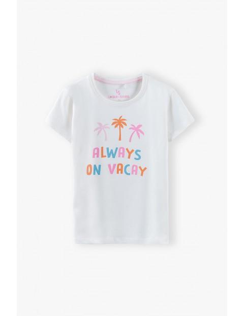 T-shirt dziewczęcy  Always On Vacay - biały