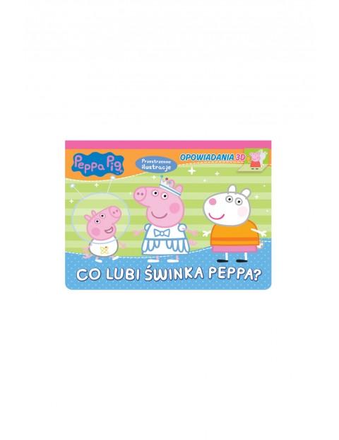 Książki dziecięce Opowiadania 3D.  Co lubi świnka Peppa?