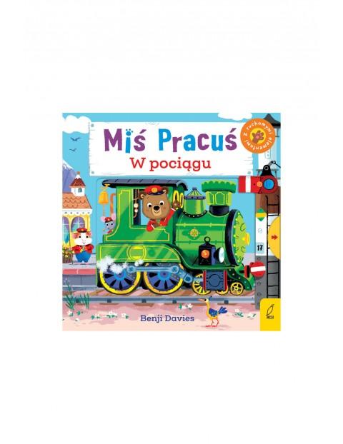 Książka dla dzieci - Miś Pracuś w pociągu wiek 2+