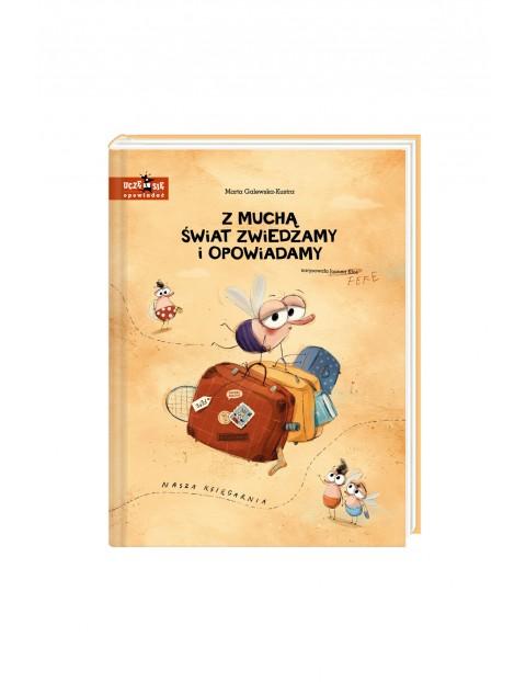 Z muchą świat zwiedzamy i opowiadamy- książka dla dzieci