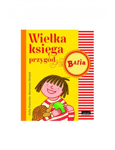 """Książka """"Wielka ksiega przygód. Basia"""""""