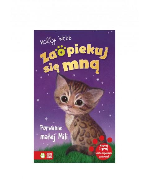 Książka dla dzieci- Porwanie małej Mili. Zaopiekuj się mną wiek 6+