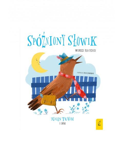 Książka dla dzieci- Spóźniony słowik. Wiersze dla dzieci wiek 3+