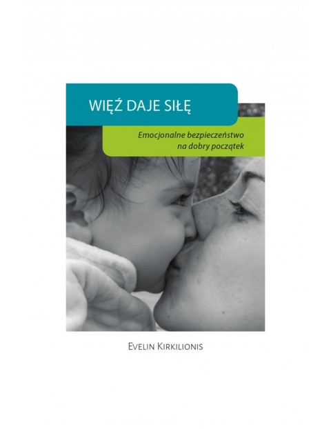 """Książka """"Więź daję siłę"""" E.Kirkilionis"""