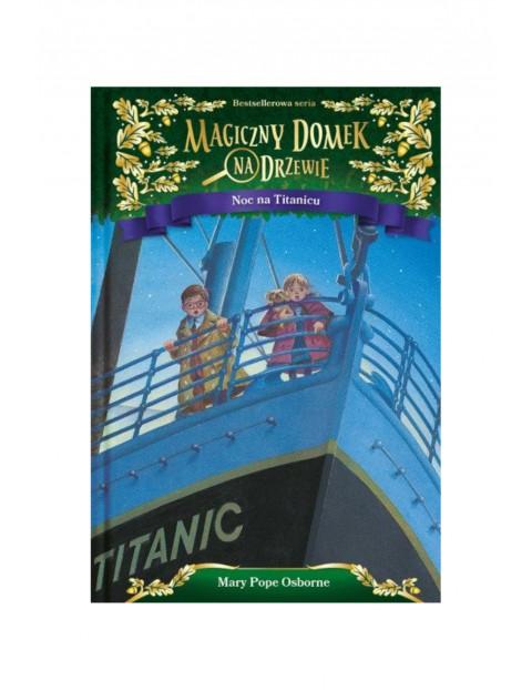 Magiczny domek na drzewie. Noc na Titanicu- Mary Pope Osborne