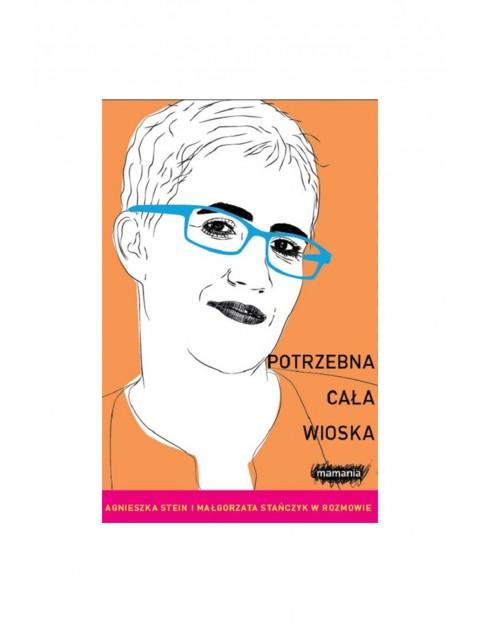 """Książka """"Potrzebna cała wioska""""-A.Stein, M.Stańczyk"""