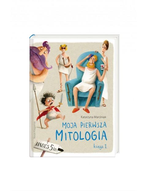 """,,Moja pierwsza mitologia"""" Księga I-K.Marciniak"""