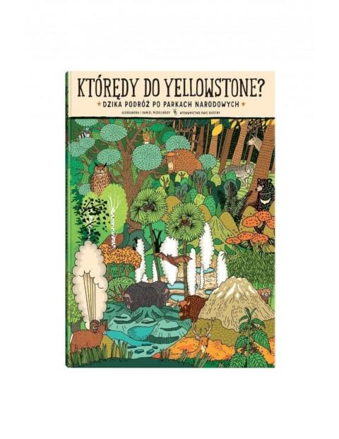 """Książka dla dzieci """"Którędy do Yellowstone?"""""""