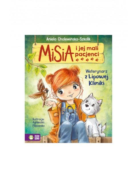 Książka dla dzieci- Weterynarz z lipowej kliniki misia i jej mali pacjenci wiek 4+