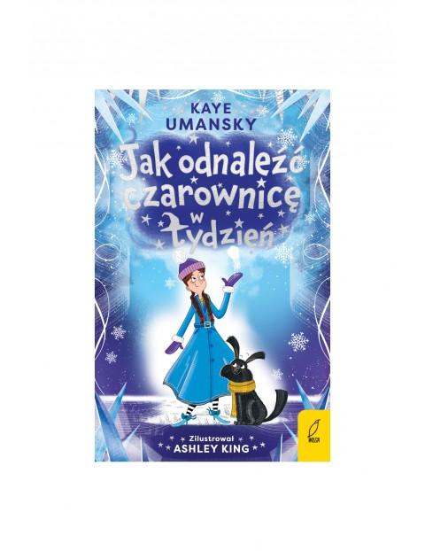 Książka dla dzieci- Jak odnaleźć czarownicę w tydzień? wiek 6+