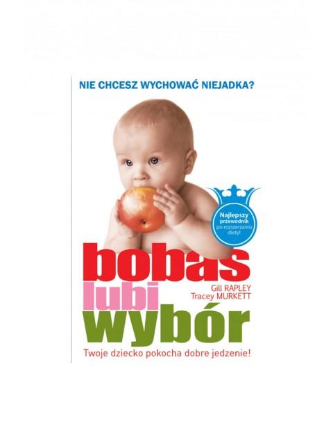 """Książka z serii """"Bobas lubi wybór""""- poradnik dla rodziców"""