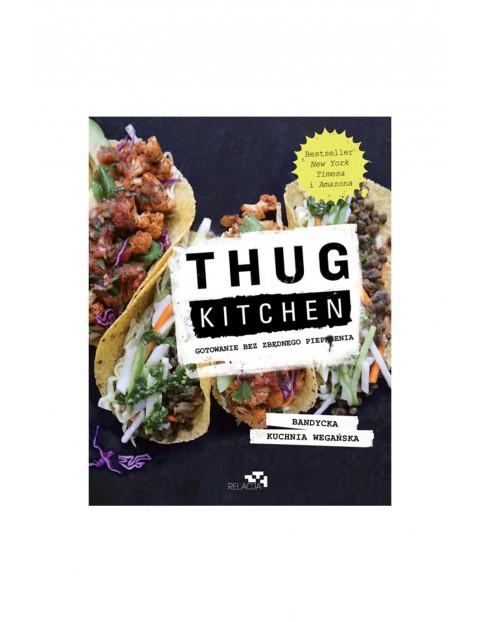 """Książki """"Thug Kitchen. Gotowanie bez zbędnego pieprzenia"""""""