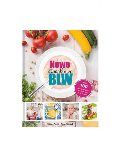 """""""Nowe AlaAntkowe BLW""""-książka kucharska dla rodziców"""