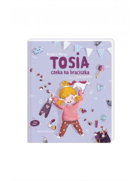 """Książka dla dzieci-,,Tosia czeka na braciszka""""-N.Minge"""