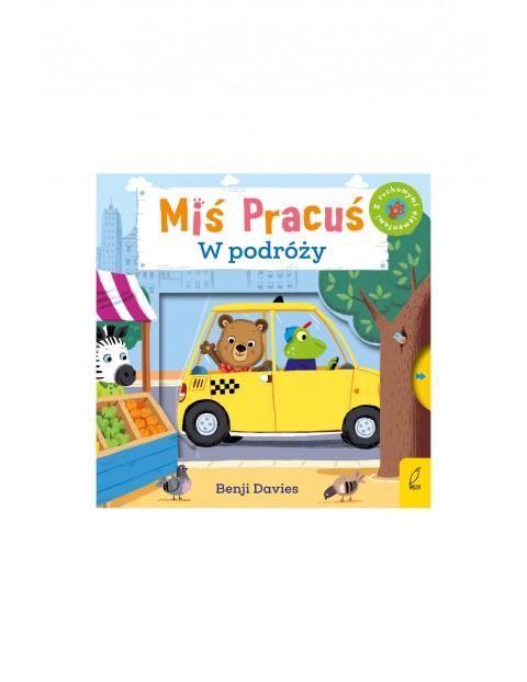 Książka dla dzieci- Miś Pracuś w podróży wiek 2+