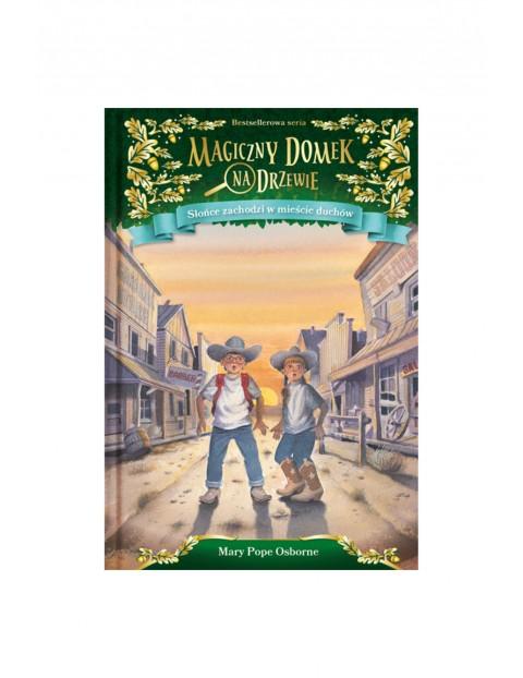 """Ksiązka """"Magiczny domek na drzewie. (10) Słońce zachodzi w mieście duchów"""" M.Osborne"""