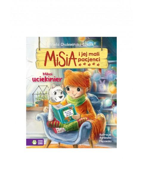 Książka dla dzieci- Milusi uciekinier. Misia i jej mali pacjenci wiek 4+