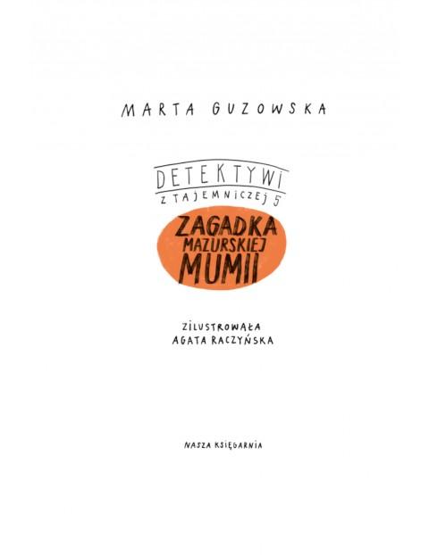 Książka dziecięca - Detektywi z Tajemniczej 5. Tom 6. Zagadka mazurskiej mumii