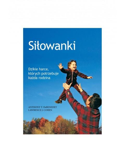 """Książka """"Siłowanki""""-poradnik dla rodziców"""