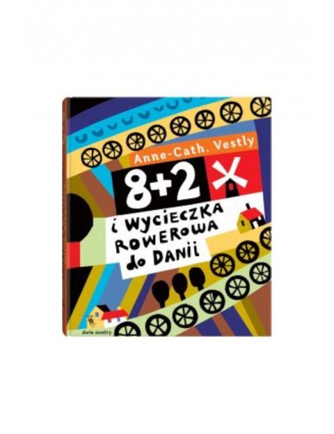 """Książka """"8 + 2 i wycieczka rowerowa do Danii"""""""