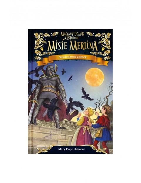 """Książka """"Misje Merlina. Nawiedzony zamek""""- M.P.Osborne"""