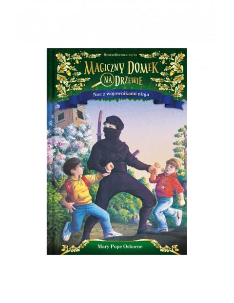 """Książka """"Magiczny domek na drzewie cz5 Noc z wojownikami ninja"""" M.Osborne"""