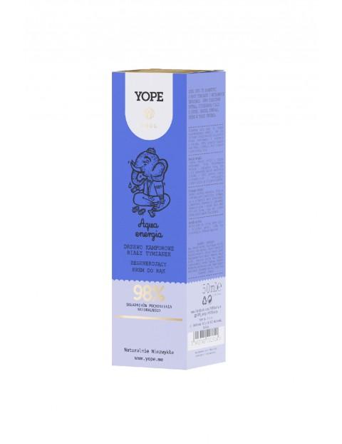Yope Aqua, regenerujący krem do rąk drzewo kamforowe-bialy tymianek- 50 ml