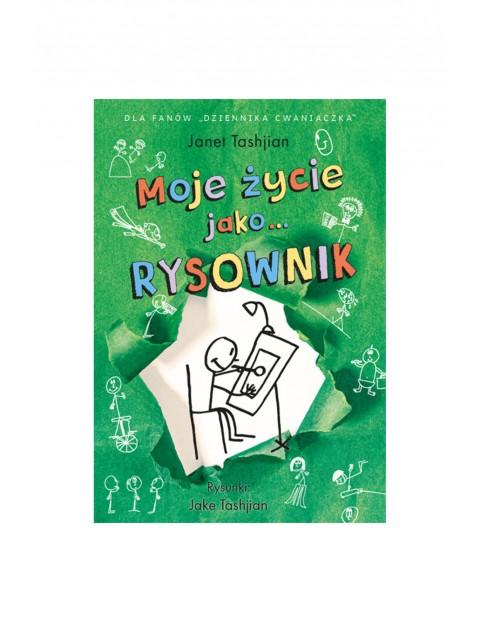 """Książka """"Moje życie jako…(#3) Rysownik"""" J.Tashjian"""