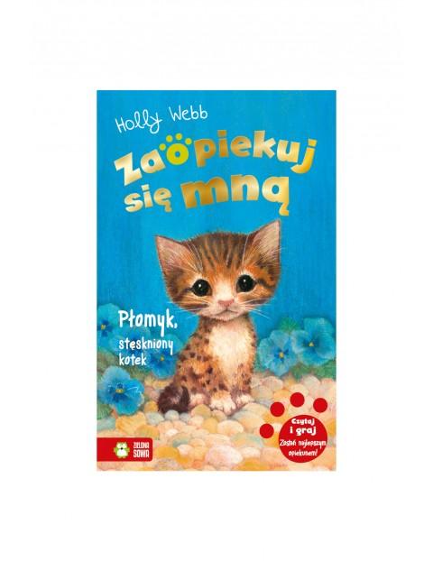 Książka dla dzieci- Płomyk, stęskniony kotek. Zaopiekuj się mną wiek 6+