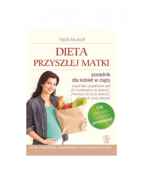 """Książka z przepisami """"Dieta przyszłej matki""""-poradnik"""