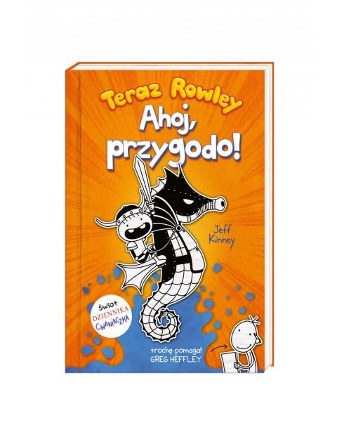 Książka dla dzieci. Teraz Rowley. Ahoj, przygodo!