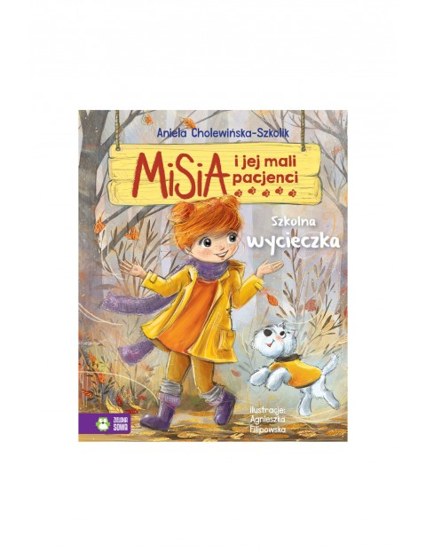 Książka dla dzieci- Szkolna wycieczka misia i jej mali pacjenci wiek 4+
