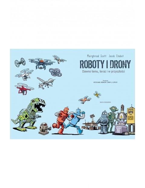 """Książka """"Roboty i drony – dawno temu, teraz i w przyszłości"""""""