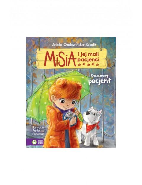 Książka dla dzieci- Deszczowy pacjent. Misia i jej mali pacjenci wiek 4+
